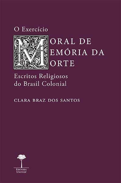 EXERCÍCIO MORAL DE MEMÓRIA DA MORTE, O